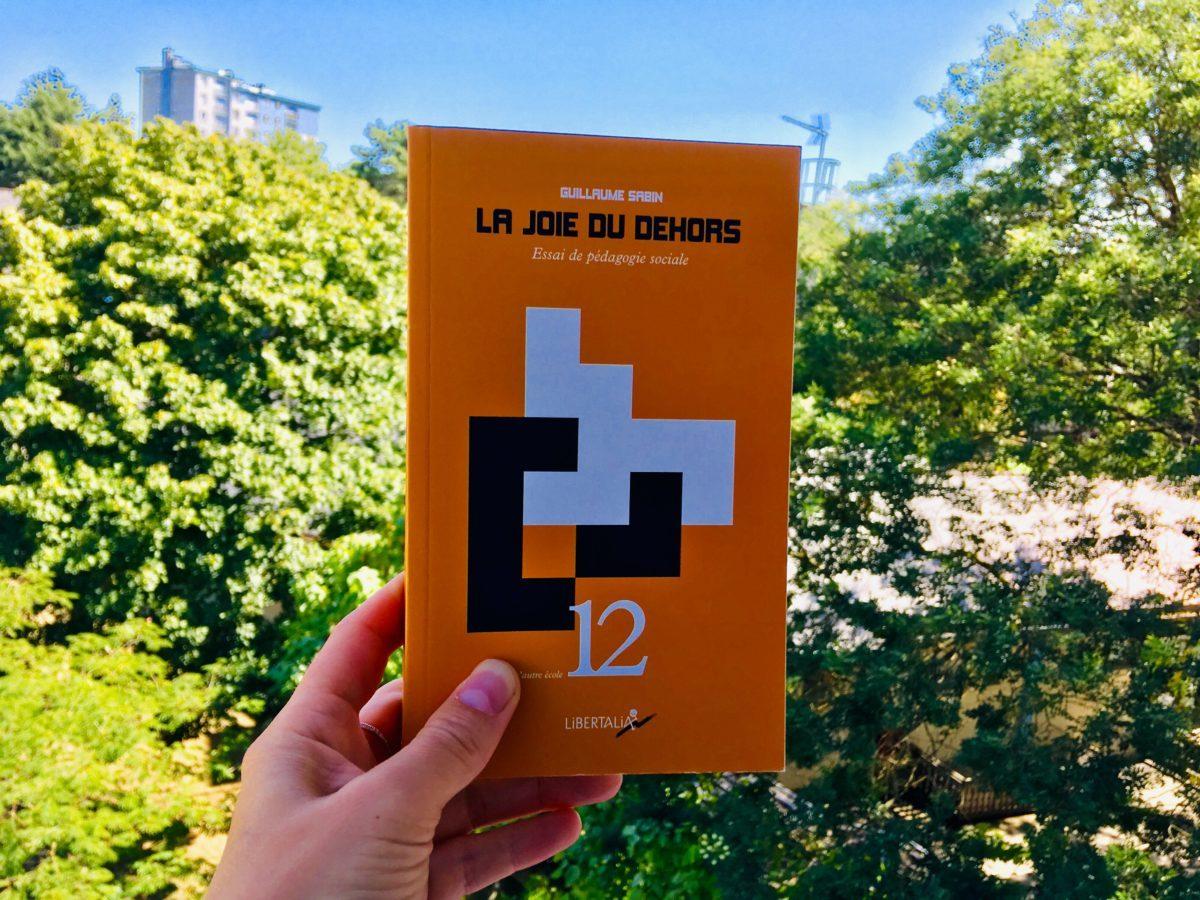 La joie du dehors, Essai de pédagogie sociale. Par Guillaume Sabin et les Groupes de pédagogie et d'animation sociale. Août 2019.